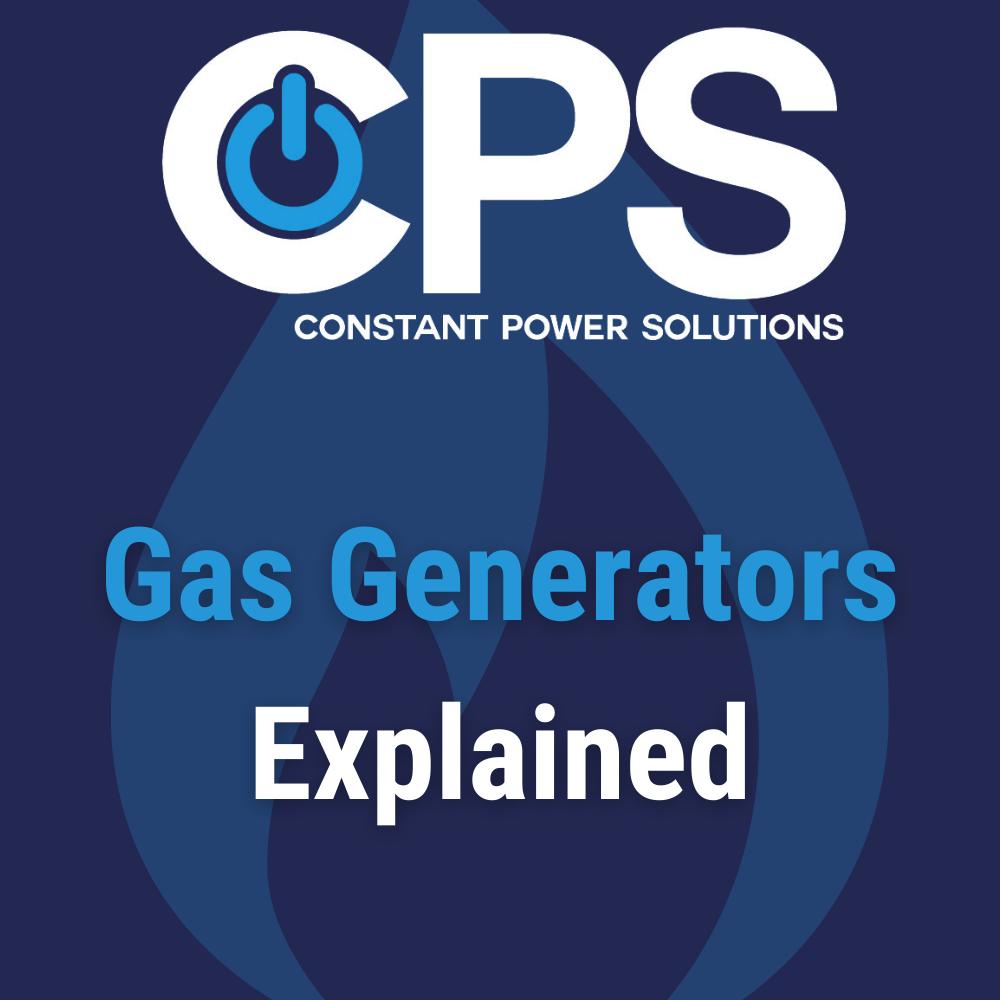 Gas Generators Explained| Constant Power Solutions