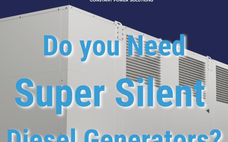 Do you Need Super Silent Diesel Generators
