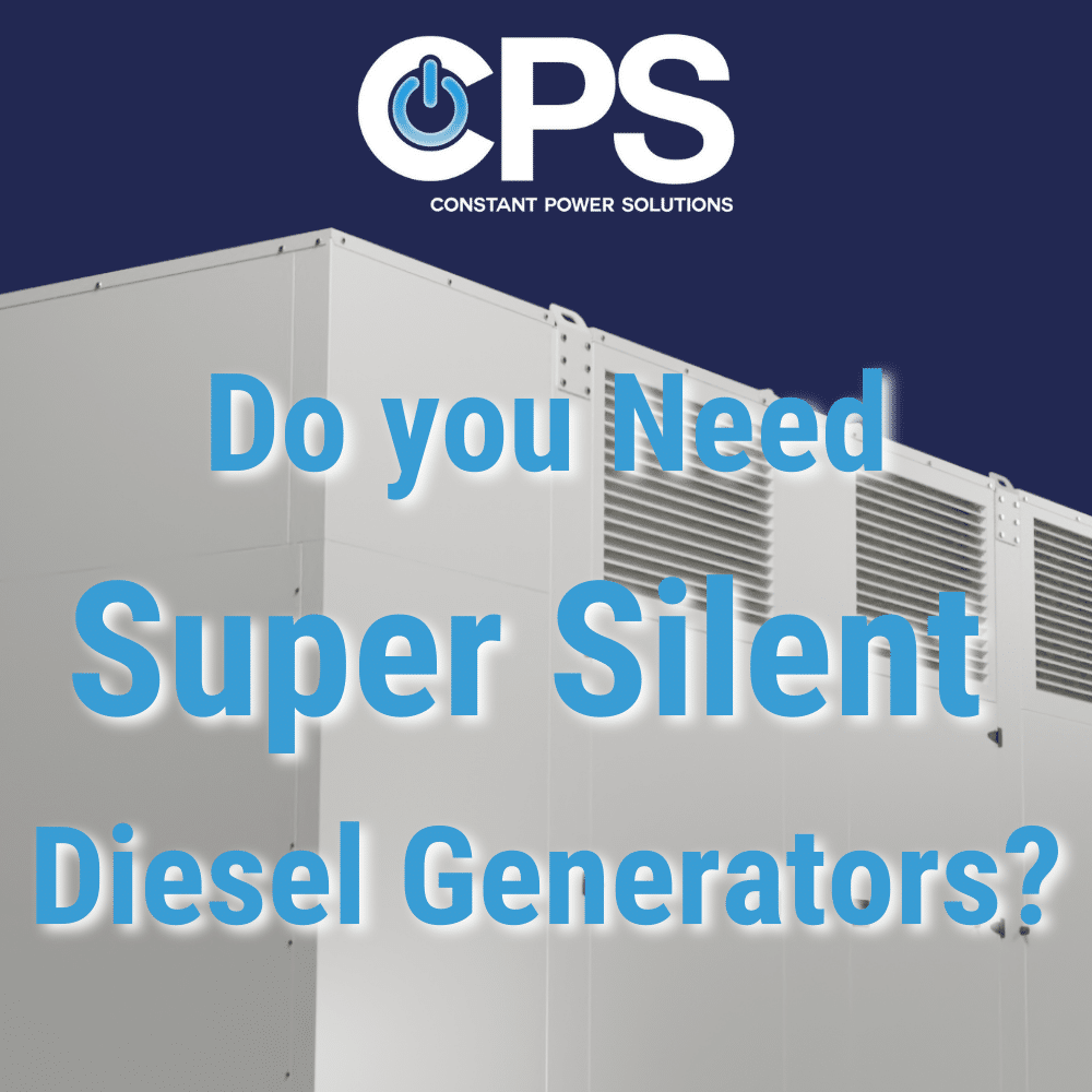 Do you Need Super Silent Diesel Generators  Constant Power Solutions