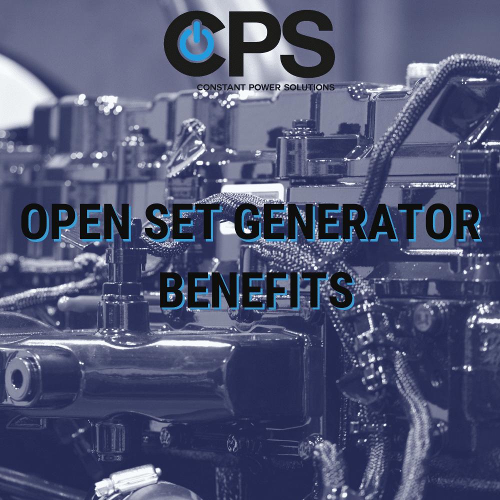 Open Set Generator Benefits| Constant Power Solutions